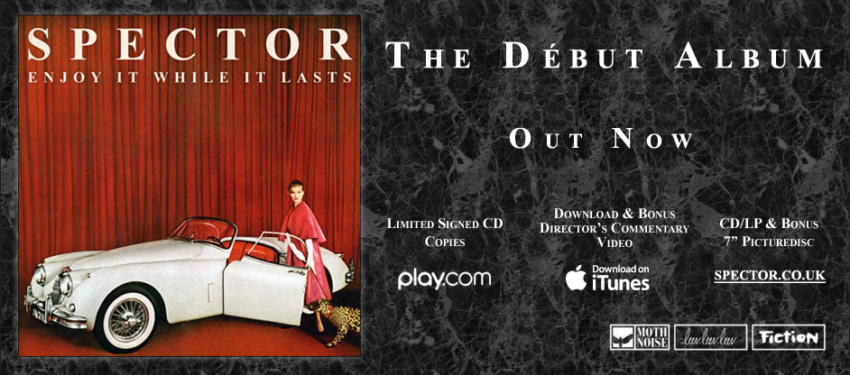 Spector - Enjoy it While it Lasts - The Début Album - Released August 13th - Available to pre-order now