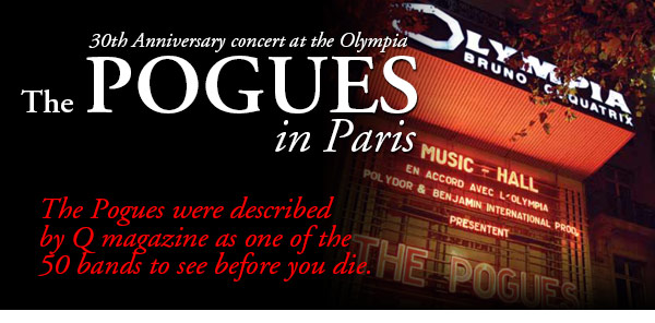 The Pogues In Paris - 30th Anniversary Concert at The Olympia - The Pogues were described by Q Magazine as one of the 50 bands to see before you die