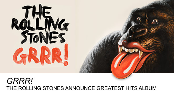 GRRR! The Rolling Stones announce Greatest Hits album