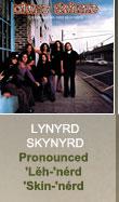Lynyrd Skynyrd - Pronounced 'Leh- nérd 'Skin-'nérd