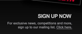 Sign up now for exclusive news, competitions and more. Click here!