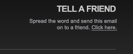Tell a friend - spread the word and send this email on to a friend Click here!