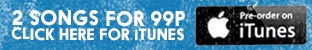 2 songs for 99p - Click here for iTunes